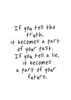 Truth is always best