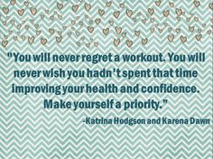 """""""You'll Never Regret a Workout"""" My motivation for those early morning workouts and lazy evening workouts"""