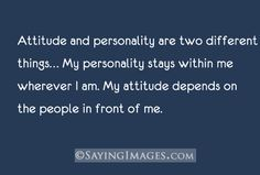 Attitude and personality are two different things