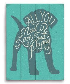 Image Canvas All You Need Is Love and a Puppy Wall Art | zulily