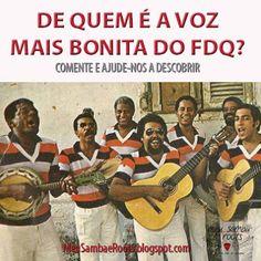 Meu Samba é Roots - O melhor blog de samba e opinião: De quem é a voz mais bonita do Fundo de Quintal?
