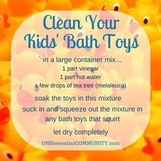 clean your kids' bath toys with essential oil- in a large container mix 1 part…