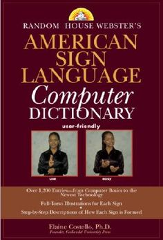 American Sign Language Computer Dictionary, great for information technologies and other such applications.