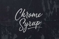 Chrome Syrup by BLKBK on @creativemarket