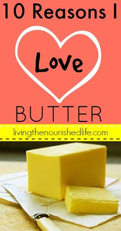 10 Reasons I LOVE Butter - The Nourished Life