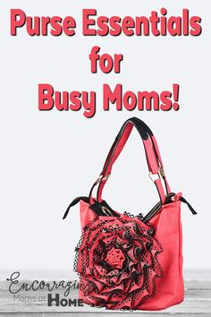 Purse Essentials for Busy Moms.