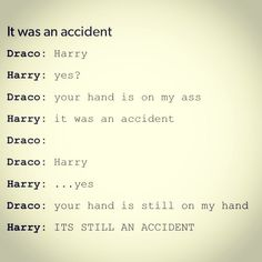 IT'S STILL AN ACCIDENT #drarry