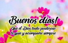 Mejores 59 Imagenes De Frases De Buenos Dias En Pinterest Be Nice