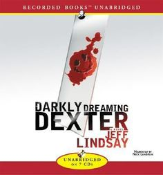 Darkly dreaming Dexter by Jeffrey Lindsay