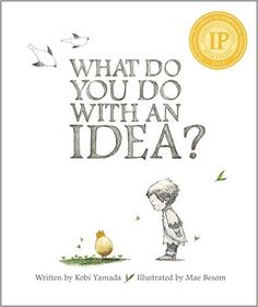 One of my favorite books to read aloud, to staff and students, is What Do You Do With an Idea? by Kobi Yamada and Kae Besom (Compendium, According to the summary posted on Barnes and Noble: … Genius Hour, Contexto Social, Social Themes, Social Skills, Inquiry Based Learning, Mentor Texts, Writer Workshop, Children's Literature, Read Aloud