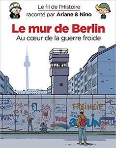Le Mur de Berlin au cœur de la Guerre Froide De Sylvain Savoia et Fabrice Erre #roman #junior #enfant #berlin #allemagne  #livre