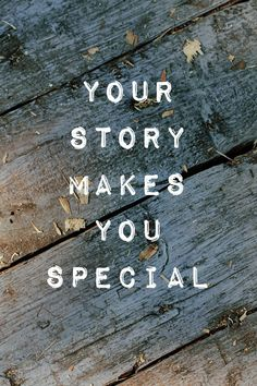 your story makes you special quote via marinagiller.com