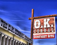 O.K. Corral..... Tombstone Arizona. One of my favorite places to visit.
