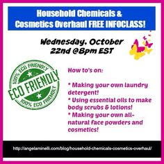 Household Chemicals & Cosmetics Overhaul FREE INFOCLASS!  10/22 @8pm EST.  Register at http://AngelaMinelli.com/blog/household-chemicals-cosmetics-overhaul. #Essentialoils #Youngliving #DoTerra