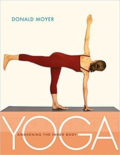 Yoga: Awakening the Inner Body by Donald Moyer Written by an author who has practiced Iyengar-style yoga since and who studied it with B. Iyengar himself, Yoga: Awakening the Inner Body is a thorough, up-to-date resource for students and teachers. The Body Book, The Book, Yoga Books, Online Yoga, Ways To Relax, Inspirational Books, Yoga Retreat, Fun Workouts, Awakening