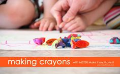 The 'MISTER' Make It and Love It Series: Making Crayons   Make It and Love It