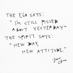 """new day, new attitude... sounds like more fun."""