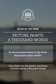 """English #idiom """"Picture paints a thousand words"""" means that a visual presentation is far more descriptive than words. #speakenglish"""