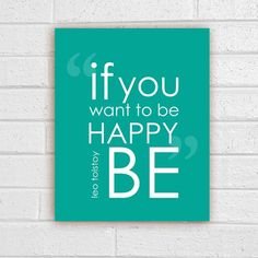 If You Want to be Happy BE original digital typography print teal - 8x10 Gifts Under 25. $15.00, via Etsy.