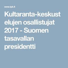 Kultaranta-keskustelujen osallistujat 2017 - Suomen tasavallan presidentti