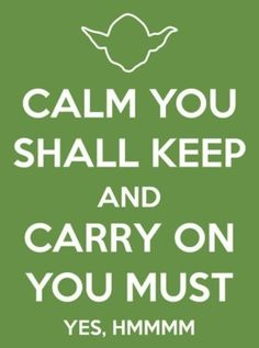 Keep calm Yoda style. by janet