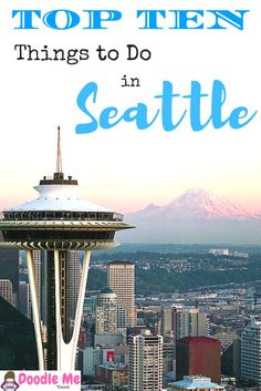 Top Ten Things To Do In Seattle