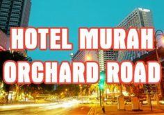 Daftar Hotel Murah Di Orchard Road Yang Bisa Anda Booking Online Lewat Hotelspore