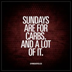 Sundays are for carbs. And a lot of it. - We love training on Sundays, but we love to make the rest of the Sunday very casual. Just a lot of relaxing.. And carbs. A lot of carbs like and save if you enjoy carbs on Sundays ;) www.gymquotes.co