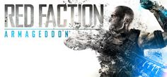 Gala Giveaways - Red Faction®: Armageddon™ by aleaniquilador