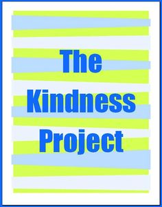 """The Middle School Counselor: The Kindness Project--Stop The. . . There are all kinds of ideas all over for things to do with """"the kindness project"""" I'm thinking this may be a good second half of the year school project"""