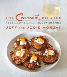 Covenant Kitchen Cookbook, Food and wine for the New Jewish Table