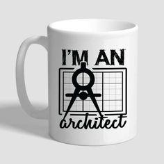 I'm An Architect Coffee Mug, Architect Mug, Architect Gift, Architect Gifts For Men, Architect Gifts For Women