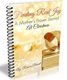 My friend Rebecca from Mom's Mustard Seeds is offering a free prayer journal for moms,Finding Real Joy:AMother's Prayer Journal at Christmas