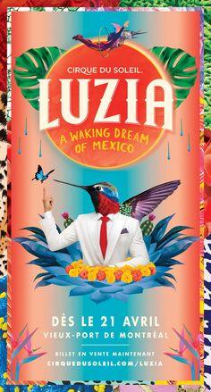 Luzia by Cirque du Soleil on Behance
