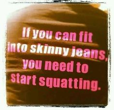 I agree that gals need to strengthen their legs, but lay off us gals with thinner natural builds. Not every woman out there can be a hourglass goddess with full hips and thighs. I love skinny jeans because they actually hug my body and give me curves.