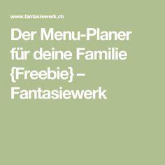 Der Menu-Planer für deine Familie {Freebie} – Fantasiewerk