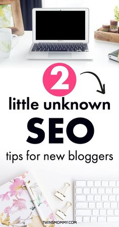 Need some SEO blog tips? These unknown SEO tips for bloggers will help newbies start gaining blog traffic. Learn how to SEO blog posts, search engine optimization, seo blogging and more. Click here to learn 2 little SEO tips for new bloggers.