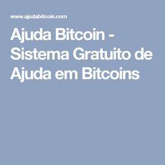 Ajuda Bitcoin - Sistema Gratuito de Ajuda em Bitcoins