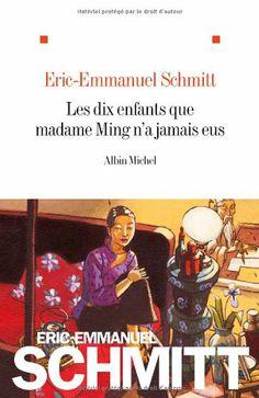 Les dix enfants que madame Ming n'a jamais eus: Amazon.fr: Eric-Emmanuel Schmitt: Livres