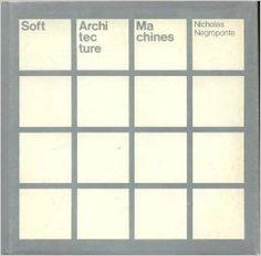 1970. Soft Architecture Machines by Nicholas Negroponte
