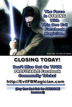 http://evilFBMagician.com - Be the Force With You!  :)