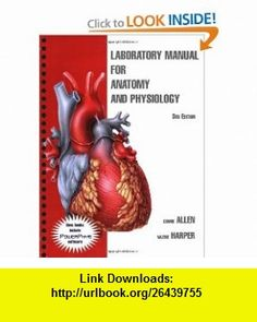 Laboratory Manual for Anatomy and Physiology (9780470084700) Connie Allen, Valerie Harper , ISBN-10: 0470084707  , ISBN-13: 978-0470084700 ,  , tutorials , pdf , ebook , torrent , downloads , rapidshare , filesonic , hotfile , megaupload , fileserve
