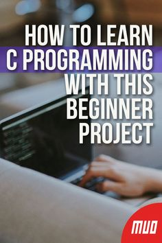 to Learn C Programming With This Beginner Project --- A simple project is a great way to learn the fundamentals of C. So where should you start? By saying hello! C Programming Learning, C Programming Tutorials, The C Programming Language, Computer Programming Languages, Coding Languages, Computer Coding, Python Programming, Computer Science, C Programming Codes