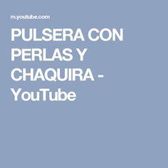 PULSERA CON PERLAS  Y CHAQUIRA - YouTube