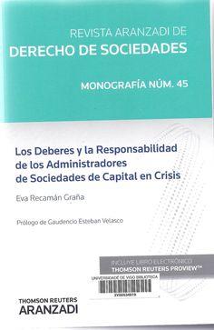 Los deberes y la responsabilidad de los administradores de sociedades de capital en crisis / Eva Recamán Graña ; prólogo, Gaudencio Esteban Velasco