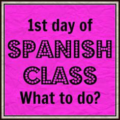 Mis Clases Locas: 1st Day of Spanish Class