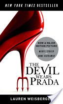 The Devil Wears Prada, the book is soo much better than the movie.