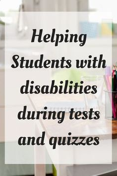 Accommodations for students with disabilities during tests and quizzes | Special Education | Assessments