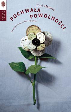 Pochwała powolności Carl Honore http://www.mamopracuj.pl/wszyscy-chorujemy-na-brak-czasu