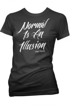 Women's Normal Is An Illusion T-Shirt - Black